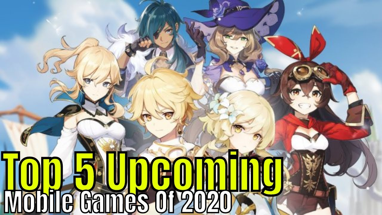Top 20 Upcoming Mobile Games Of 20