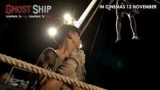 Ghost Ship - Official Trailer (in Cinemas 12 Nov)