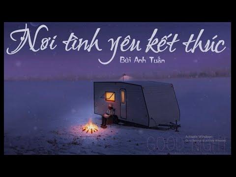 Nơi tình yêu kết thúc [ lyric video ] - Bùi Anh Tuấn