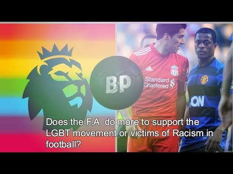 Do the F.A do more to support LGBT movement or victims of Racism? #BP