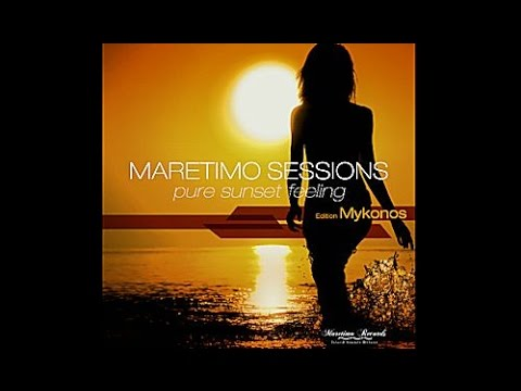 Maretimo Sessions - Edition Mykonos - (Full Album) HD, Pure Sunset Feeling