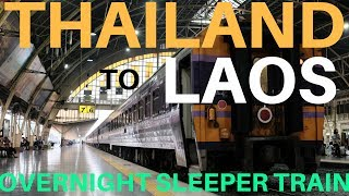 Travel Thailand to Laos by overnight sleeper train...Here's how