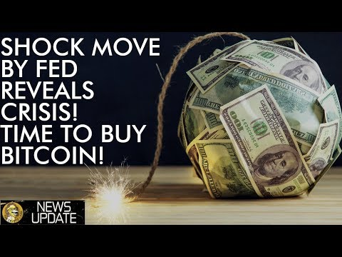 Shock Move By Fed Reveals Crisis.......Time To Buy Bitcoin!