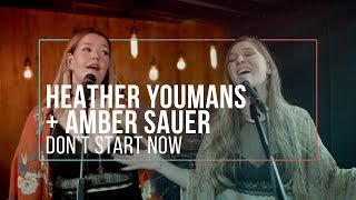 Don't Start Now - Dua Lipa Live Cover by Heather Youmans + Amber Sauer