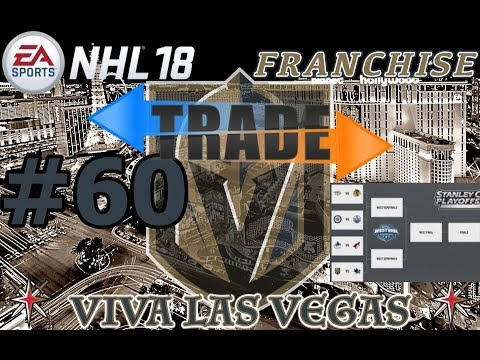 """NHL 18: Vegas Golden Knights Franchise #60 """"Trading for the Cup Run"""""""