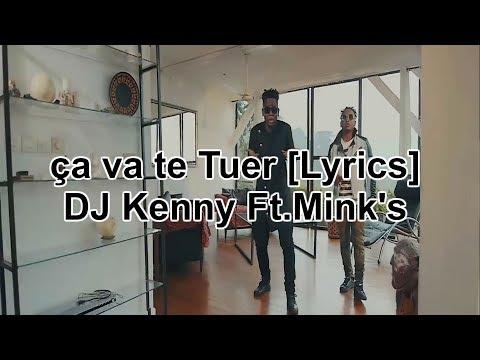 DJ Kenny ft. Mink's ça va te tuer [Lyrics/Paroles]