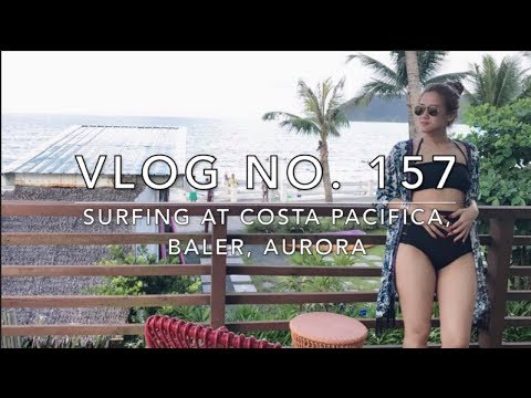 Vlog No. 157 - Pinas Vacation 2017: Surfing at Costa Pacifica, Baler, Aurora