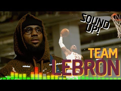 SOUND UP: Team LeBron | 2018 NBA All-Star Game
