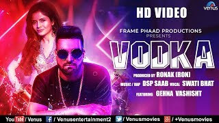 VODKA - HD  | Ft. Gehna Vashisht & DSP Saab | Swati Bhatt | Latest Hindi Song 2018