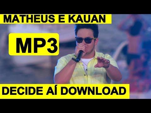 Matheus e Kauan - Decide Aí (O relógio Tá Girando) Download mp3