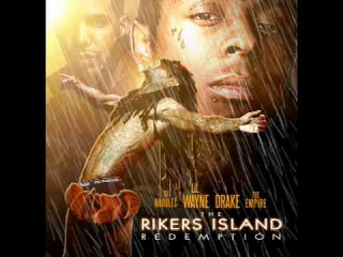 Still Fly - Lil Wayne & Drake - The Rikers Island Redemption