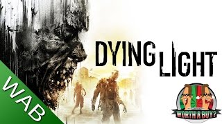 Dying Light Review - Worth a Buy?