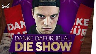 DANKE DAFÜR, IBLALI! - Die große Show (mit iBlali)