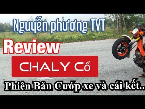 Nguyễn Phương -TVT | Cướp xe ChaLy độ ( Cổ ) review và cái kết NTN?