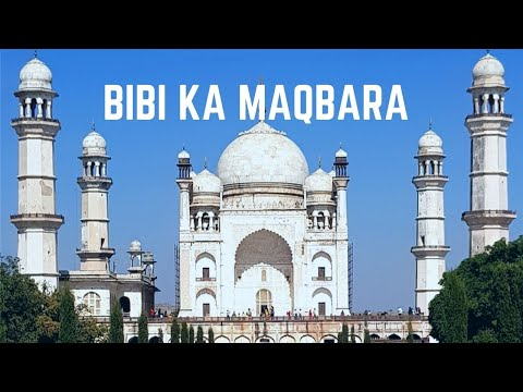 Bibi-ka-Maqbara, the mini Taj Mahal at Aurangabad