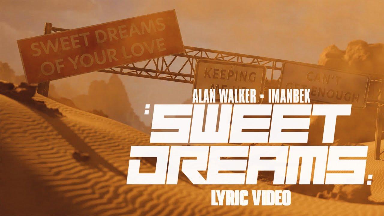 Alan Walker x Imanbek - Sweet Dreams (Official Lyric Video)