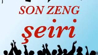 SON ZENG şeiri (yazili)