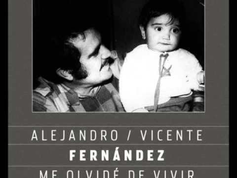Me olvide de vivir - Alejandro y Vicente Fernández