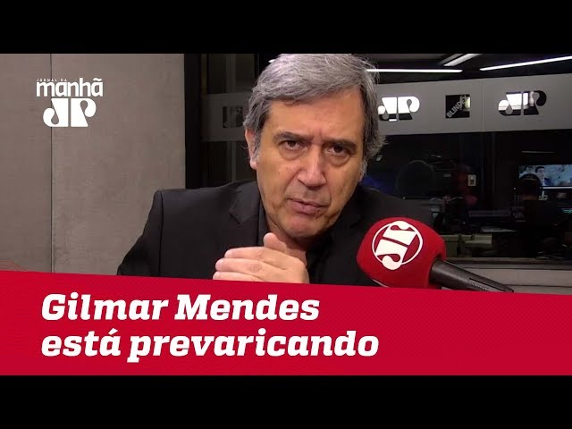 Gilmar Mendes está prevaricando | #MarcoAntonioVilla