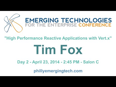 Philly ETE 2014 #34 - High Performance Reactive Applications with Vert.x - Tim Fox