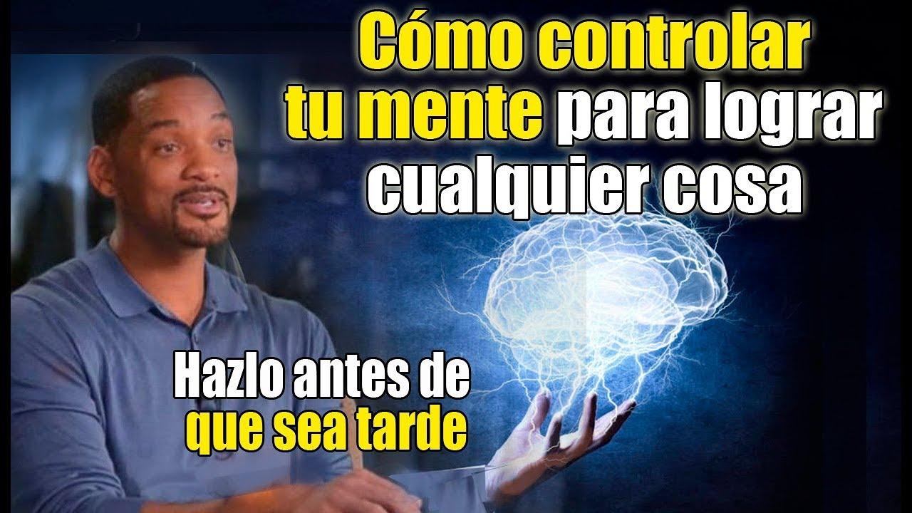 Una vez que controlas tu mente, nadie podrá  controlar tu vida | Motivación