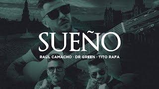Смотреть клип Raul Camacho Ft Tito Rafa & Dr Green - Sueño