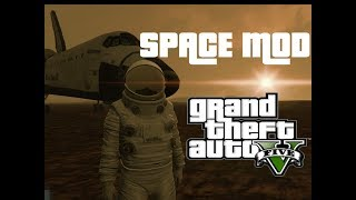 GTA V SPACE MOD!!!! FIRST LOOK !!! Episode #1: Grand Theft Space (GTA 5 Mods)