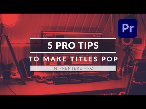 5 Pro Tips to Make Your Titles POP on Top of Your Videos