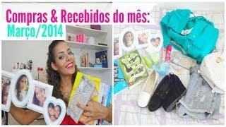 Compras e Recebidos do mês (março): Roupas,decoração,maquiagem,sapatos e bolsas