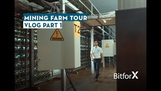 A Look Inside of Bitforx - Bitcoin Mining Farm Tour - VLOG Part 1