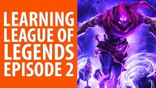 From zero to hero: learning League of Legends | Episode 2