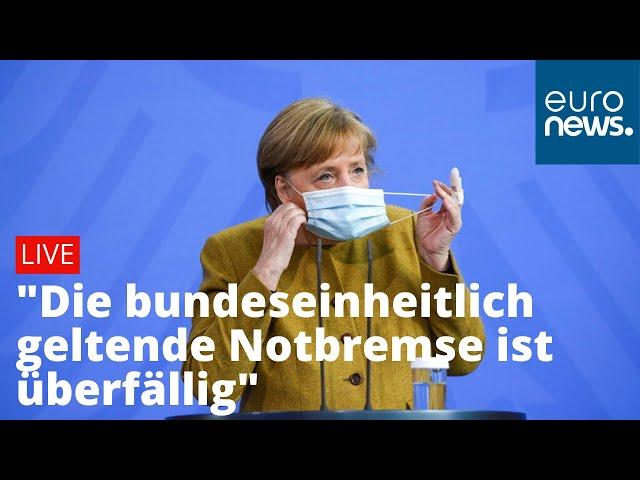 LIVE: Angela Merkel zum bundesweiten Notbremsen-Gesetz