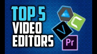 Best Video Editing Software in 2018 - Which Is The Best Video Editor?