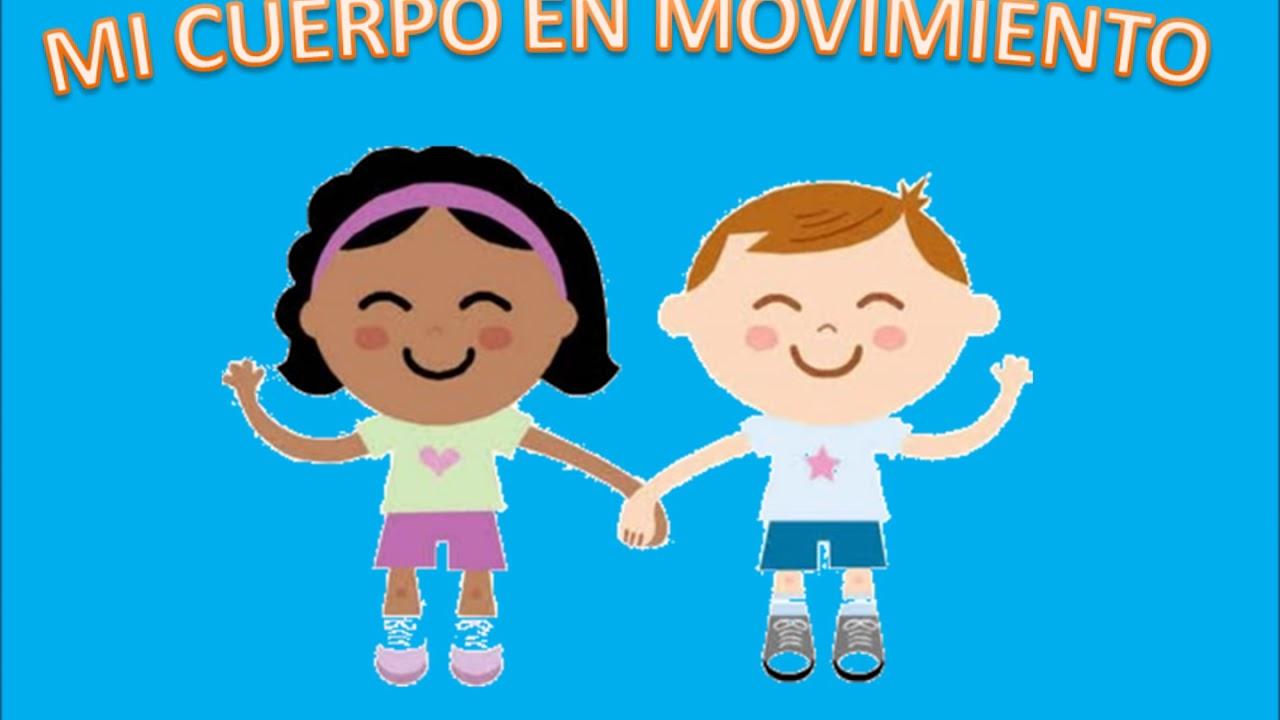 Mi Cuerpo En Movimiento Educación Infantil Youtube