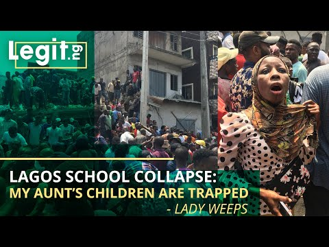 Lagos School Collapse: My aunt's children are trapped - lady weeps|  Legit TV