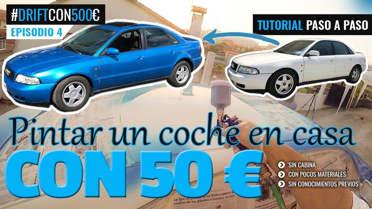 Pintar Un Coche En Casa Con Sólo 50 De Materiales Driftcon500 Ep 4 Youtube