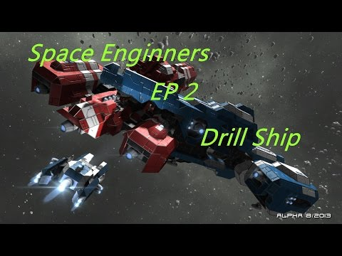 Space Engineers Survival EP2 : Drill ship