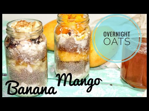 Overnight Oats 2 ways   Banana & Mango   How to make oats for weight loss   quick Sehri recipe