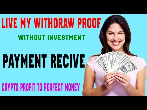 my live withdraw proof crypto profit to perfect money best legit investment site