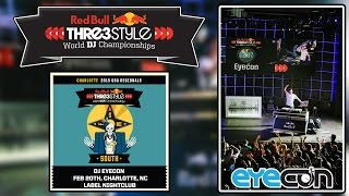 Red Bull Thre3Style 2015 LIVE Set - Label Charlotte NC - Eyecon