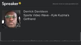 Sports Video Wave - Kyle Kuzma's Girlfriend