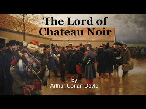 The Lord of Chateau Noir by Arthur Conan Doyle
