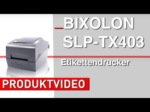 Bixolon SLP-TX403 – Thermotransferdrucker Für Lange Farbbänder   Produktvorstellung