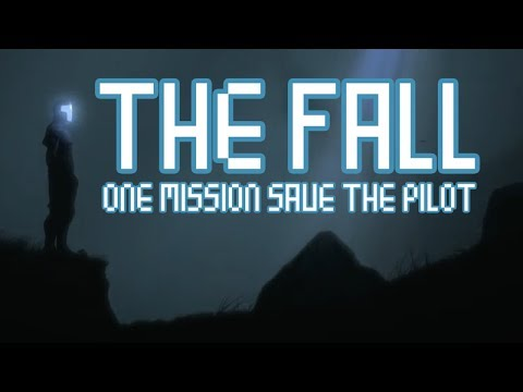 The Fall Gameplay: One Mission, Save the Pilot - First Look