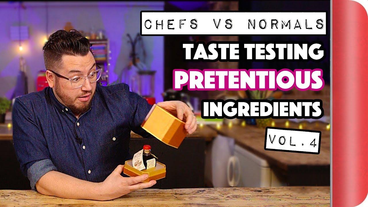 Chefs Vs Normals Taste Testing Pretentious Ingredients | Vol. 4