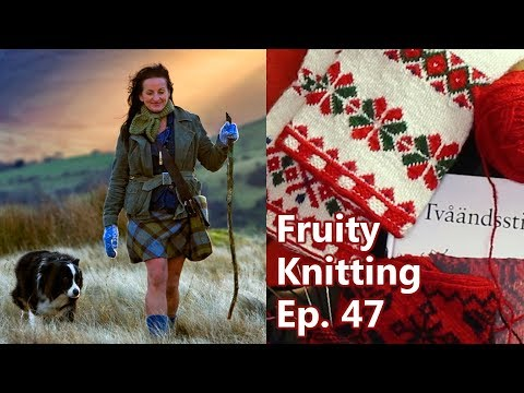 Two-end (Twined) Knitting & The Shepherdess - Ep. 47 - Fruity Knitting