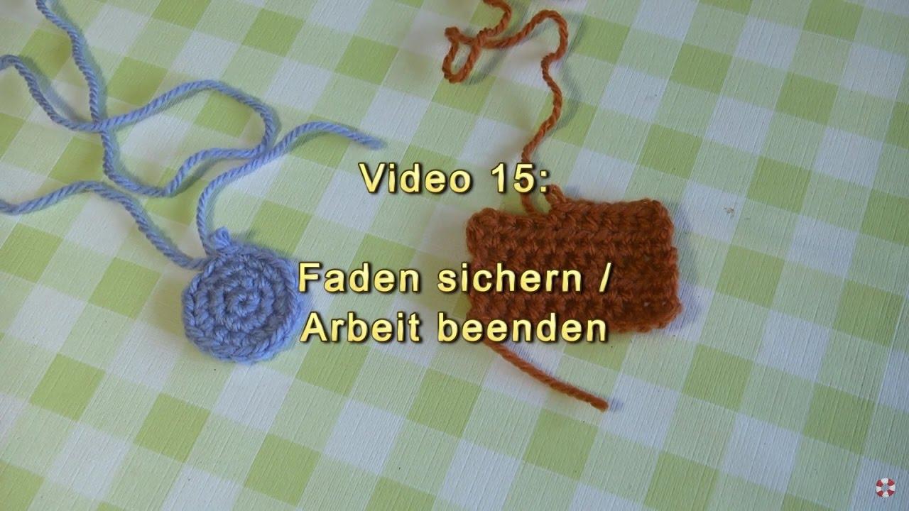 Häkeln Lernen Grundtechniken Video 15 Arbeit Beenden Faden