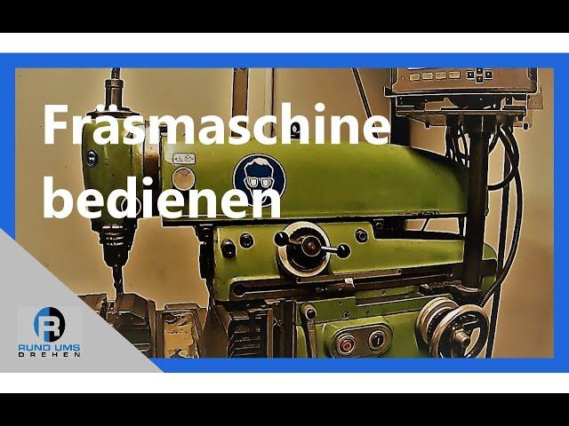 Konventionelle Fräsmaschine bedienen für Anfänger - Tutorial
