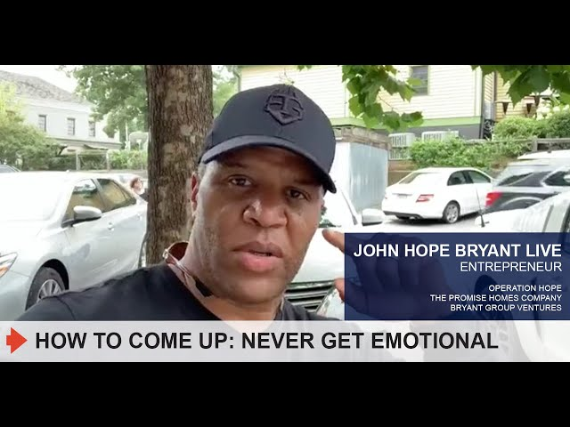 HOW TO COME UP: NEVER GET EMOTIONAL