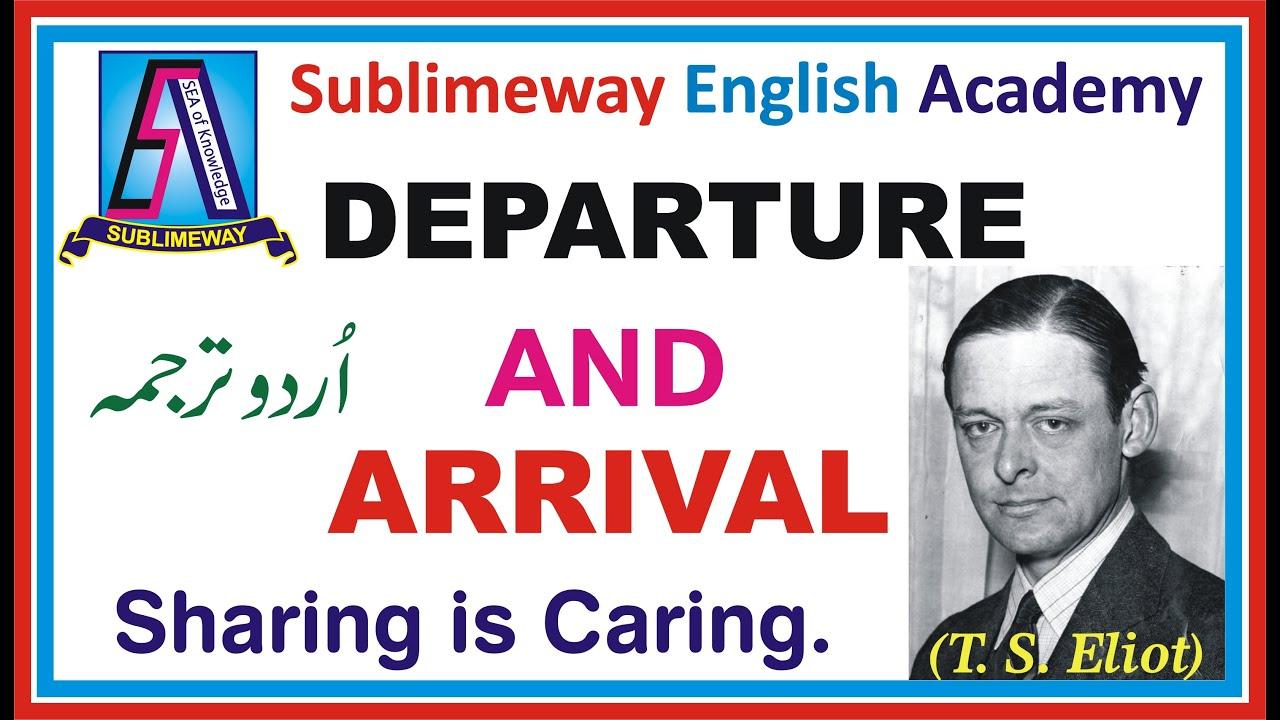 Departure and Arrival    B.A Poetry Urdu Translation    By Sir Mubarik  A.Raza